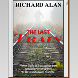 The Last Train By Richard Alan
