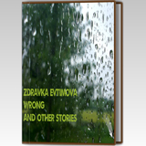 Zdravka Etimova Wrong And Others Stroies